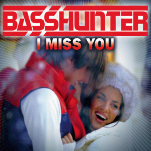 收聽Basshunter的I Miss You (Fonzerelli Remix)歌詞歌曲