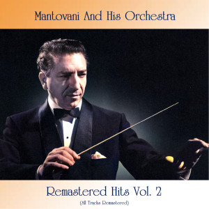 Album Remastered Hits, Vol. 2 (All Tracks Remastered) from Mantovani and His Orchestra
