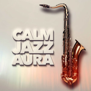 Album Calm Jazz Aura from Jazzy Moods