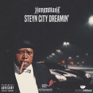 Album Steyn City Dreamin' (Explicit) from JimmyWiz
