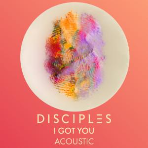 Disciples的專輯I Got You (Acoustic)