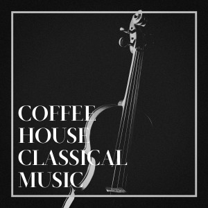 Album Coffee House Classical Music from Classical Lullabies