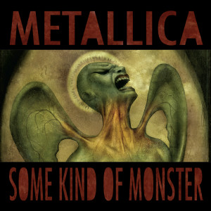Album Some Kind Of Monster(Explicit) from Metallica