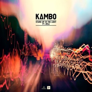 Listen to Stand Up in the Light (feat. Ayla) song with lyrics from Kambo