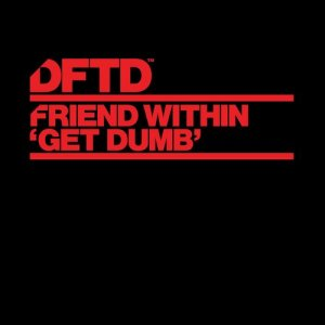 Album Get Dumb from Friend Within