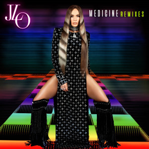 Medicine Remixes dari Jennifer Lopez