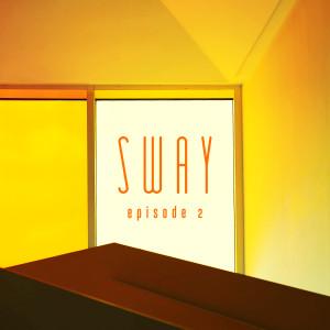 Album Episode 2. from Sway
