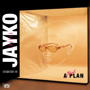 Got a Plan dari Jayko