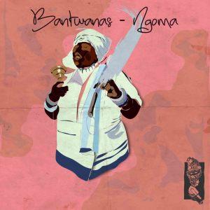 Album Ngoma from Bantwanas