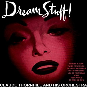 Album Dream Stuff from Claude Thornhill and His Orchestra