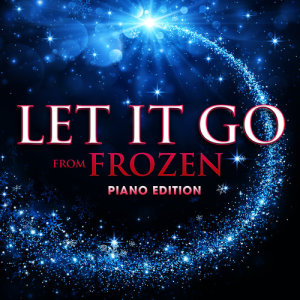 "Hollywood Movie Theme Orchestra的專輯Let It Go (From ""Frozen"") [Piano Edition]"