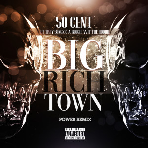 Listen to Big Rich Town Power Remix song with lyrics from 50 Cent