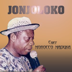 Album Jonjoloko from Chief Morocco Maduka