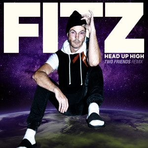 Fitz and The Tantrums的專輯Head Up High (Two Friends Remix)