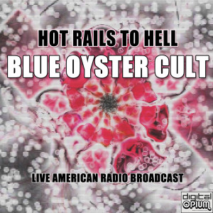 Album Hot Rails To Hell from Blue Oyster Cult
