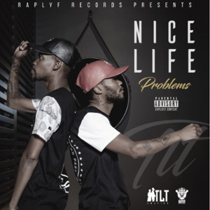Listen to Nice Life Problems (Explicit) song with lyrics from T.L.T