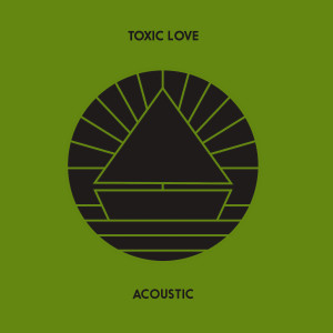 Album Toxic Love (Acoustic) from The Beach