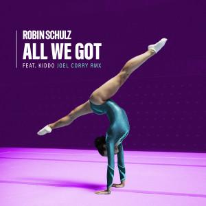 All We Got (feat. KIDDO) (Joel Corry Remix) (Explicit)