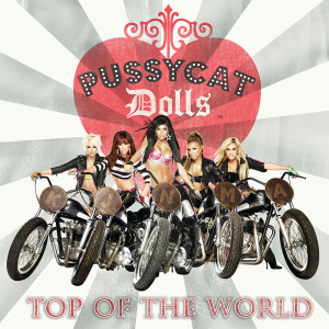 The Pussycat Dolls的專輯Top Of The World