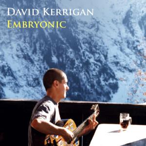 Embryonic dari David Kerrigan