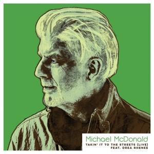 Album Takin' It To The Streets (feat. Drea Rhenee) [Live] from Michael Mcdonald