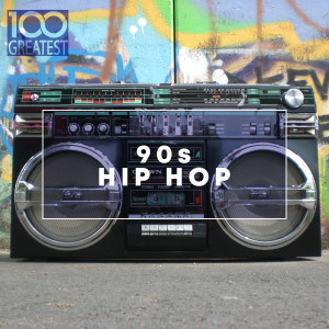 Album 100 Greatest 90s Hip Hop from Various Artists