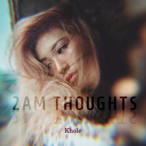Album 2AM Thoughts from Khole