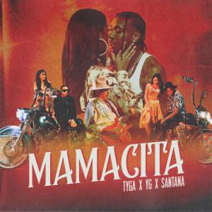 Listen to MAMACITA song with lyrics from Tyga