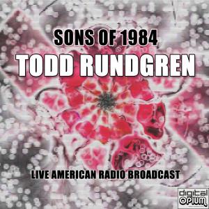Album Sons Of 1984 (Live) from Todd Rundgren