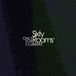 Album Sixty Rooms - Only for Clubbers - Vol.2 from Various Artists