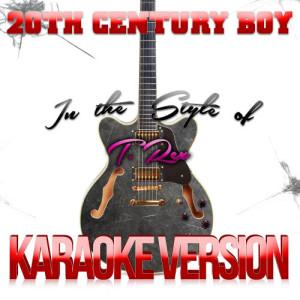 Karaoke - Ameritz的專輯20th Century Boy (In the Style of T. Rex) [Karaoke Version] - Single