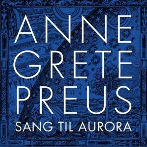 Anne Grete Preus的專輯Sang til Aurora (med Oslo Domkirkes guttekor)