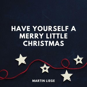 Album Have Yourself A Merry Little Christmas from Martin Liege