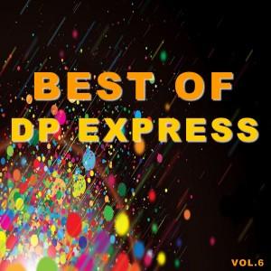 Album Best of dp express (Vol.6) (Explicit) from DP Express