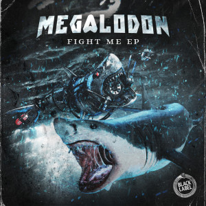 Album Fight Me EP (Explicit) from Megalodon