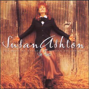 So Far...The Best Of Susan Ashton 1995 Susan Ashton