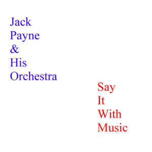 Album Say It With Music from Jack Payne