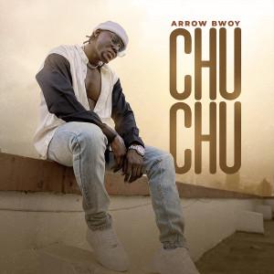 Album Chu Chu from Arrow Bwoy