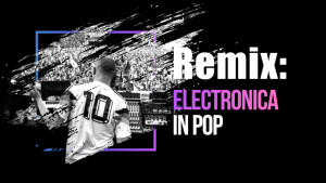 Remix: Electronica in Pop