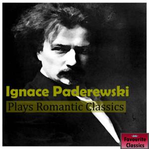 Ignacy Jan Paderewski的專輯Ignace Paderewski Plays Romantic Classics