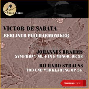 Album Johannes Brahms: Symphony No. 4 In E Minor, Op. 98 - Richard Strauss: Tod Und Verklärung, Op. 24 from Victor De Sabata