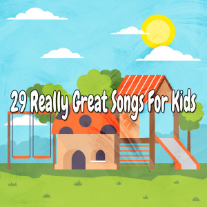 Songs For Children的專輯29 Really Great Songs for Kids
