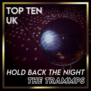 Album Hold Back the Night (UK Chart Top 40 - No. 5) from The Trammps