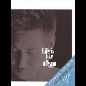 Life Is Like A Dream 2004 张学友