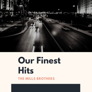 Album Our Finest Hits from The Mills Brothers