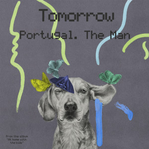 Album Tomorrow from Portugal. The Man
