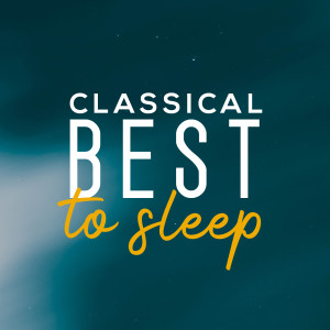 Album Classical Best to Sleep from Classical Music: 50 of the Best