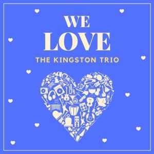 We Love the Kingston Trio