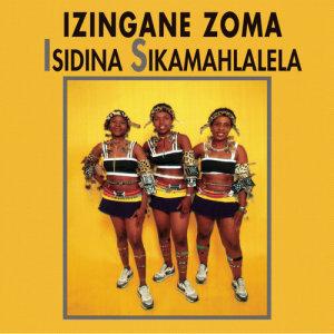 Album Isidina Sikamahlalela from IZINGANE ZOMA