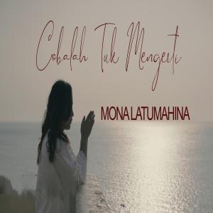 Cobalah Tuk Mengerti dari Mona Latumahina